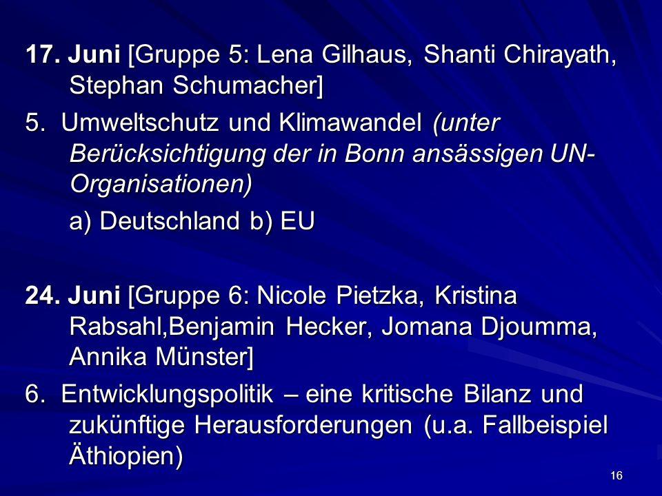 17. Juni [Gruppe 5: Lena Gilhaus, Shanti Chirayath, Stephan Schumacher]